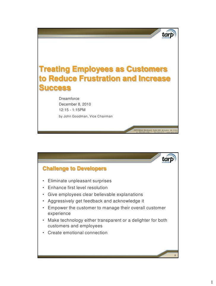 Treating Employees as Customersto Reduce Frustration and IncreaseSuccess       Dreamforce       December 8, 2010       12:...