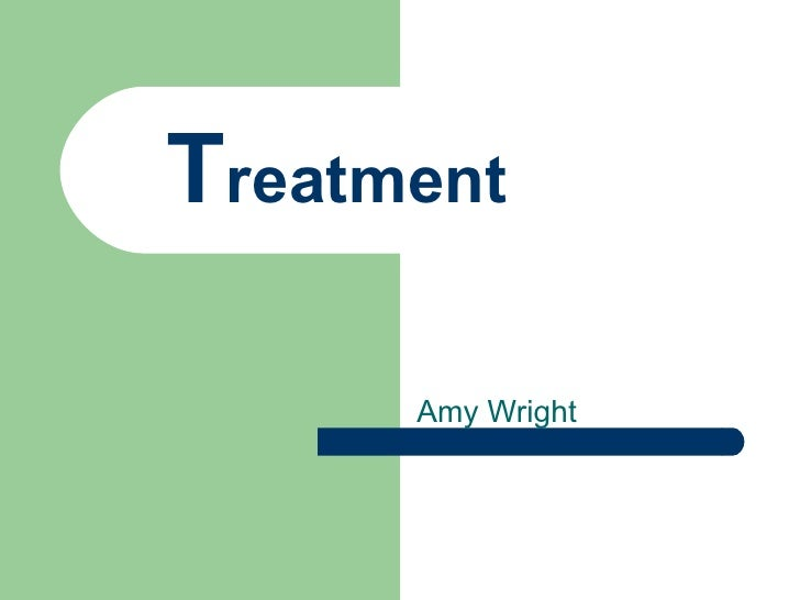 T reatment Amy Wright