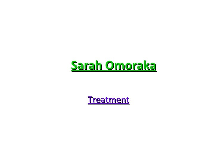 Sarah Omoraka Treatment