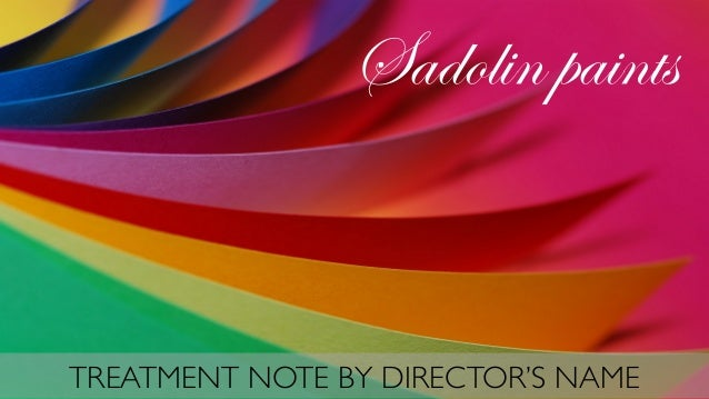 TREATMENT NOTE BY DIRECTOR'S NAME Sadolin paints