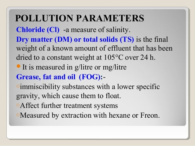 POLLUTION PARAMETERSpH-measureoftheacidityoralkalinityNitrogen (N)/Total kjeldahl nitrogen (TKN):Measure of total...