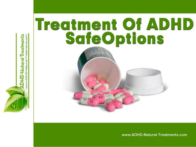 Treatment of ADHD The Safer Options