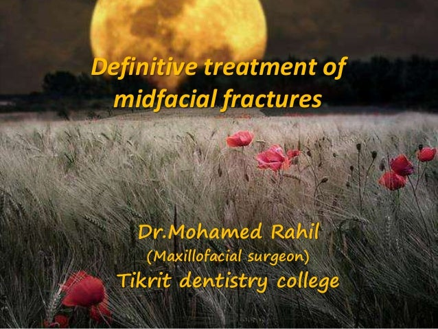 Definitive treatment of midfacial fractures Dr.Mohamed Rahil (Maxillofacial surgeon) Tikrit dentistry college