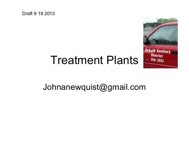 Treatment Plants Johnanewquist@gmail.com Draft 9 18 2013