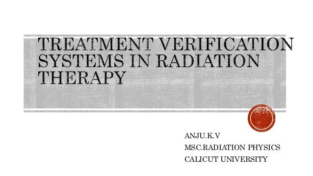 ANJU.K.V MSC.RADIATION PHYSICS CALICUT UNIVERSITY