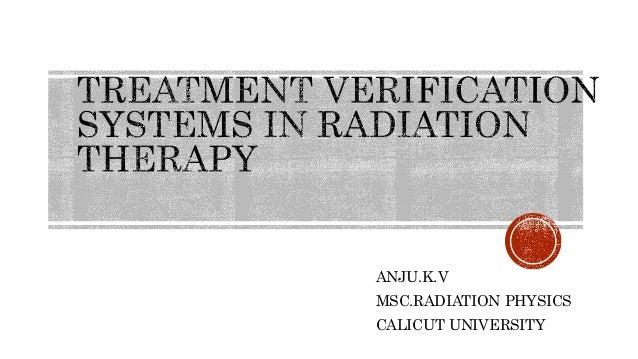 ANJU.K.V MSC.RADIATION PHYSICS CALICUT UNIVERSITY