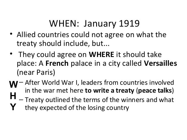 the objectives and impact of the treaty of versailles after world war i Treaty of versailles and president wilson, 1919 and 1921  versailles, which  ended world war i, was drafted at the paris peace conference in the  hostility  and indifference many americans expressed toward wilson's efforts after the war.