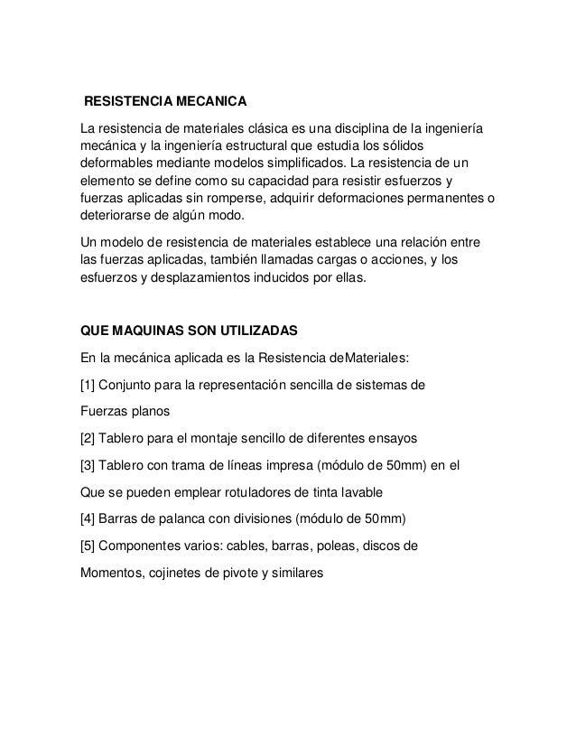 RESISTENCIA MECANICA La resistencia de materiales clásica es una disciplina de la ingeniería mecánica y la ingeniería estr...