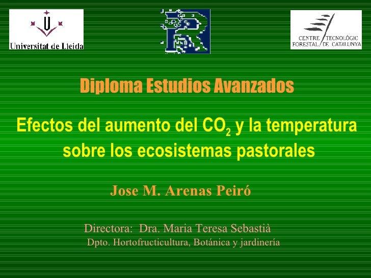 Diploma Estudios Avanzados Efectos del aumento del CO 2  y la temperatura sobre los ecosistemas pastorales Jose M. Arenas ...