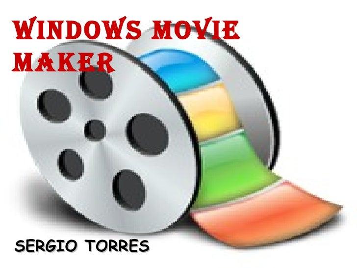 SERGIO TORRES   WINDOWS MOVIE MAKER