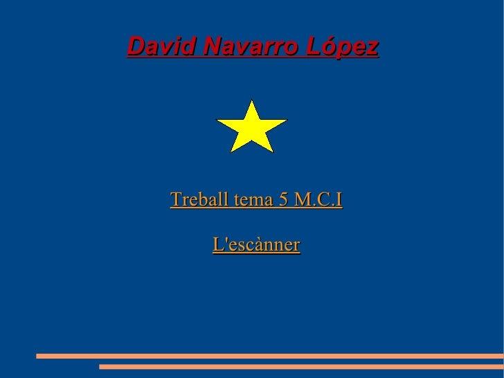 David Navarro  López Treball  tema 5 M.C.I L'escànner