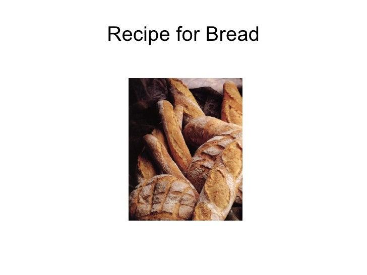 Recipe for Bread