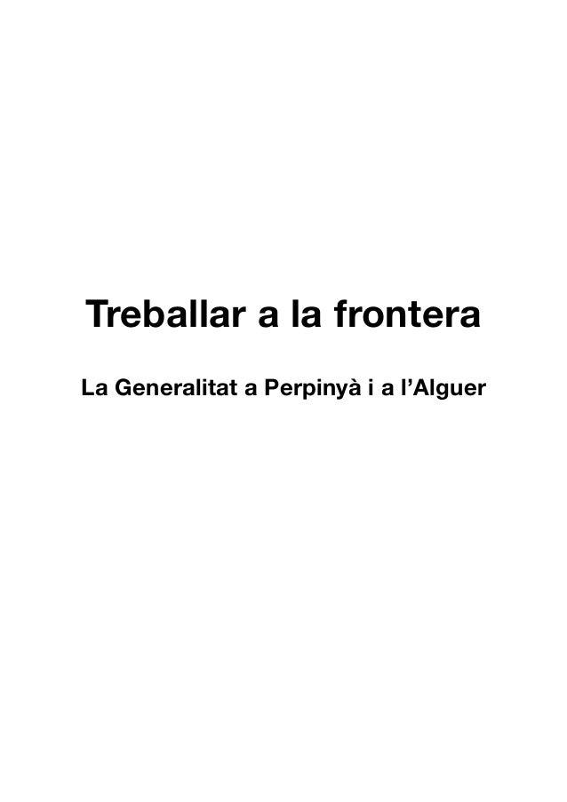 Treballar a la frontera La Generalitat a Perpinyà i a l'Alguer