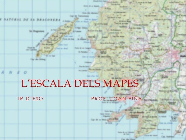 1 R D ' E S O P R O F . J O A N P I Ñ A L'ESCALA DELS MAPES