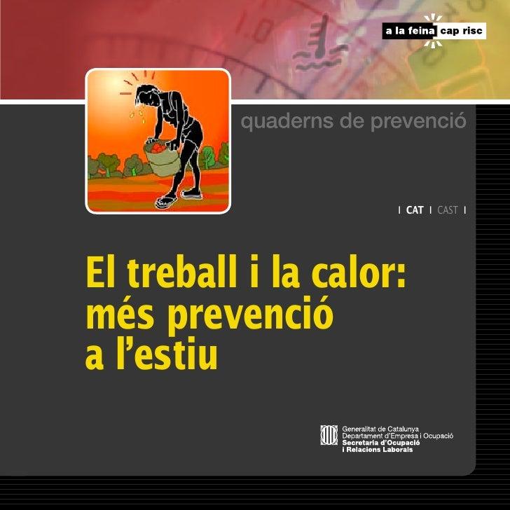 ı   CAT   ı   CAST   ıEl treball i la calor:més prevencióa l'estiu