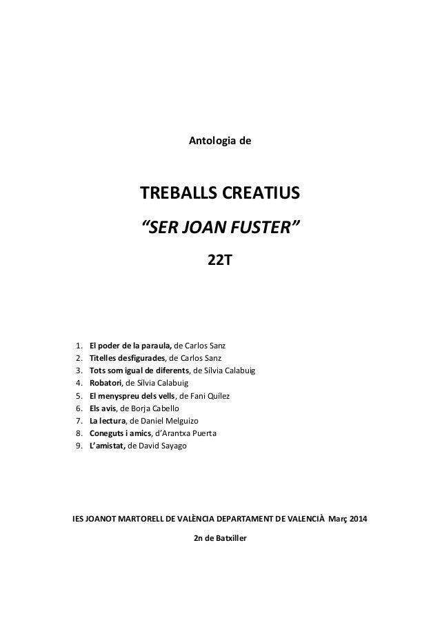"""Antologia de TREBALLS CREATIUS """"SER JOAN FUSTER"""" 22T 1. El poder de la paraula, de Carlos Sanz 2. Titelles desfigurades, d..."""