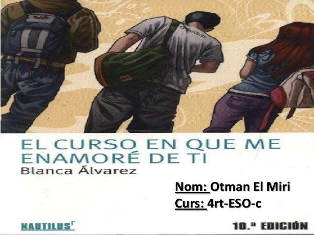 Nom: Otman El Miri Curs: 4rt-ESO-c