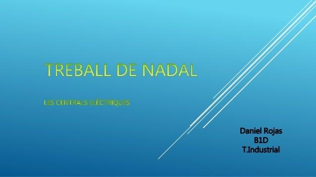 Daniel Rojas B1D T.Industrial