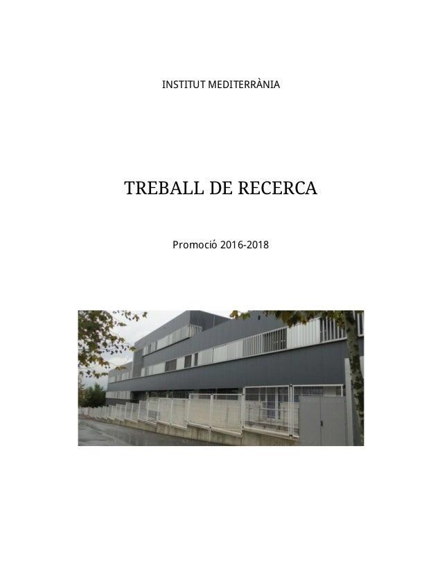 INSTITUT MEDITERR`ANIA TREBALL DE RECERCA Promoci´o 2016-2018