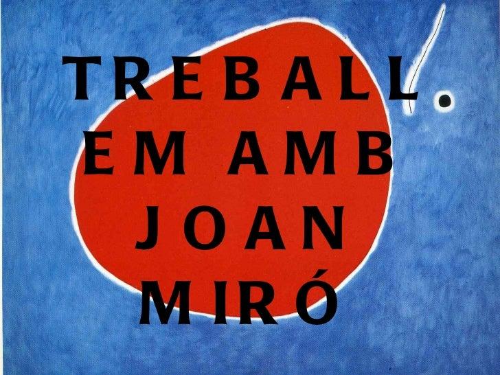 TREBALLEM AMB JOAN MIRÓ