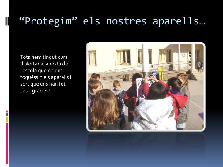 """""""Protegim"""" els nostres aparells…Tots hem tingut curad'alertar a la resta del'escola que no enstoquéssin els aparells isort..."""