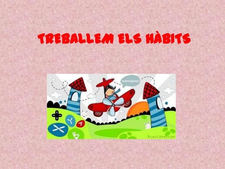 TREBALLEM ELS HÀBITS