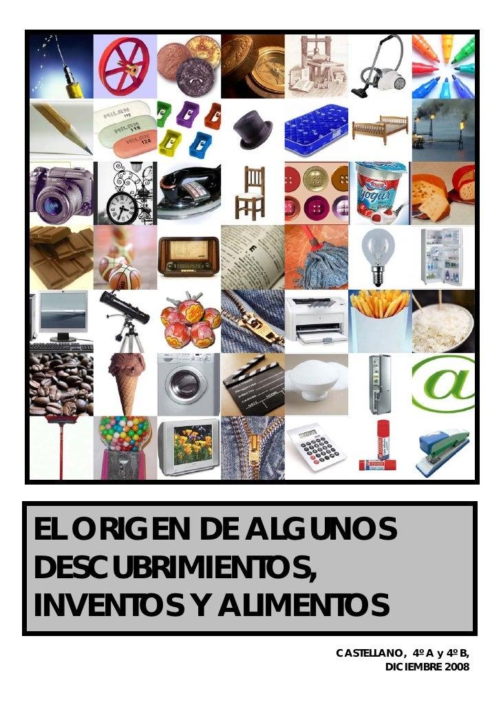 EL ORIGEN DE ALGUNOSDESCUBRIMIENTOS,INVENTOS Y ALIMENTOS                CASTELLANO, 4º A y 4º B,                        DI...