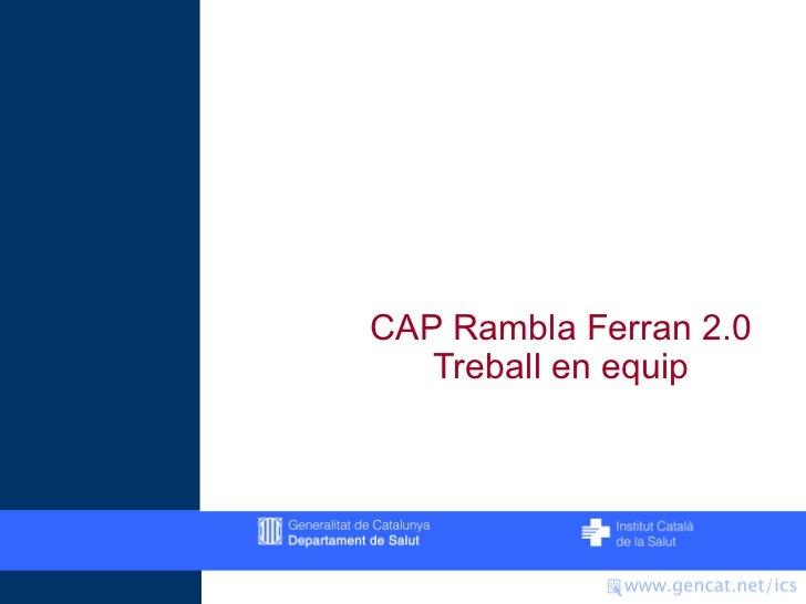 CAP Rambla Ferran 2.0   Treball en equip