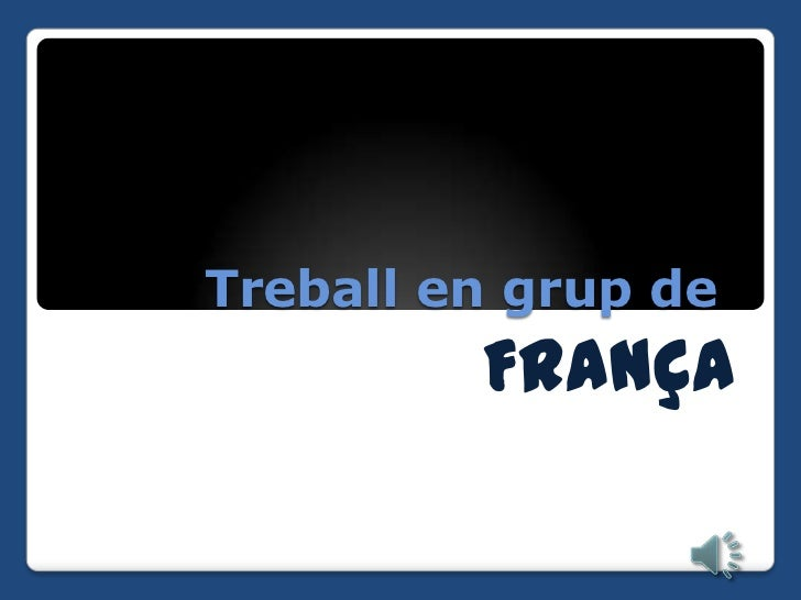 Treball en grup de         França