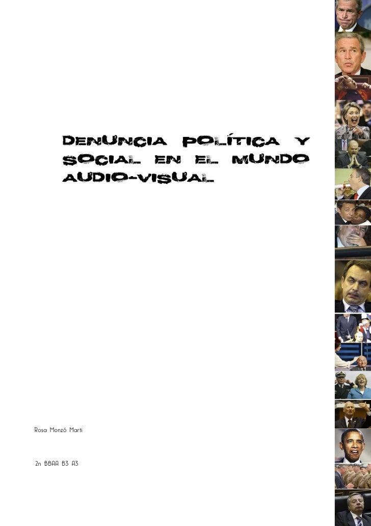 Denuncia política y         social en el mundo         audio-visualRosa Monzó Marti2n BBAA B3 A3