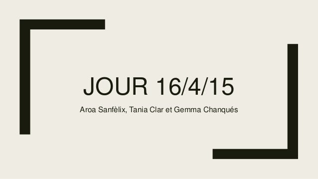 JOUR 16/4/15 Aroa Sanfèlix, Tania Clar et Gemma Chanqués