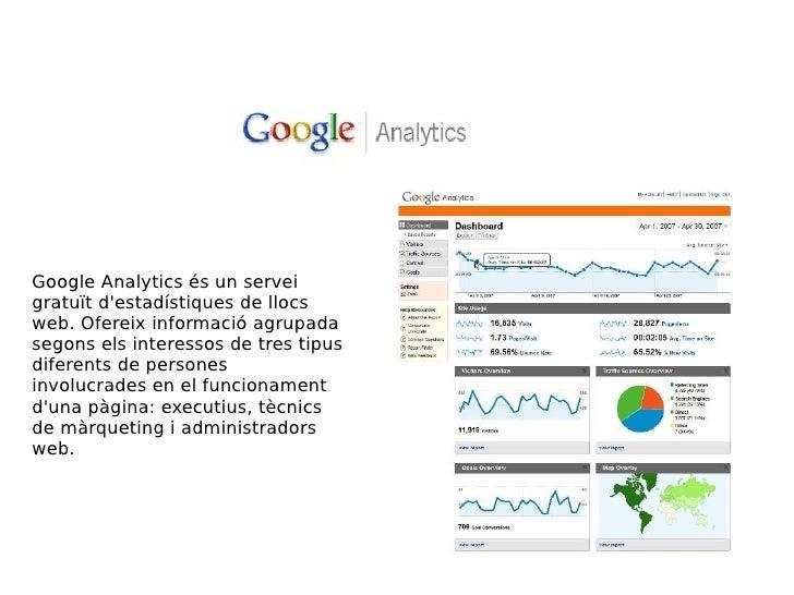 Google Analytics és un servei gratuït d'estadístiques de llocs web. Ofereix informació agrupada segons els interessos de t...