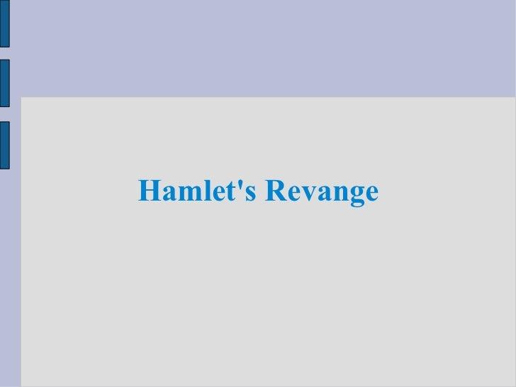 Hamlet's Revange
