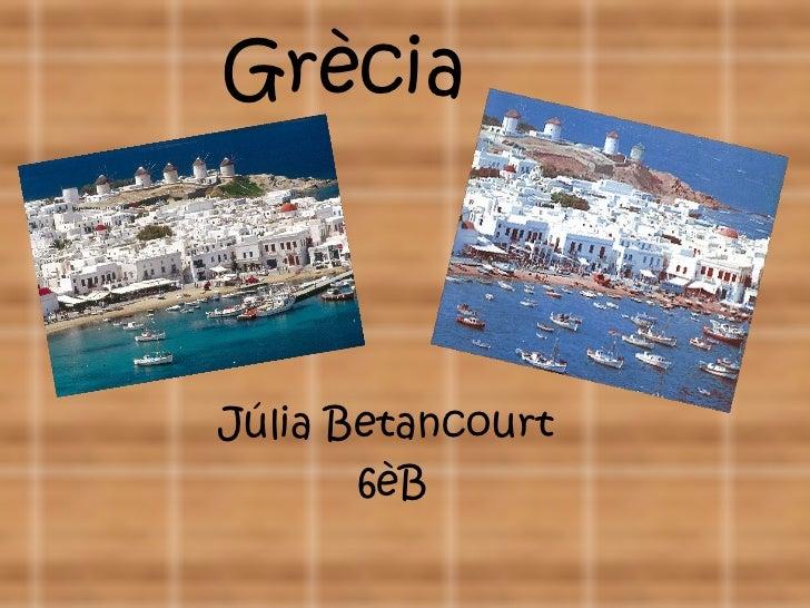 GrèciaJúlia Betancourt       6èB