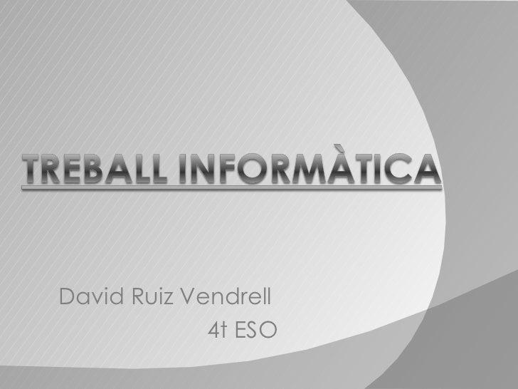 David Ruiz Vendrell  4t ESO