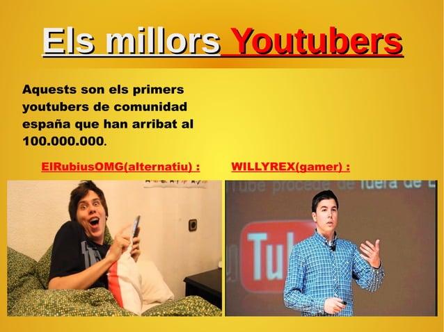 Els millorsEls millors YoutubersYoutubers Aquests son els primers youtubers de comunidad españa que han arribat al 100.000...