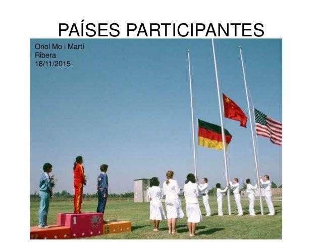 PAÍSES PARTICIPANTES Oriol Mo i Martí Ribera 18/11/2015