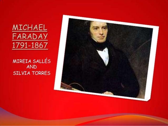 MICHAELFARADAY1791-1867MIREIA SALLÉS     ANDSILVIA TORRES