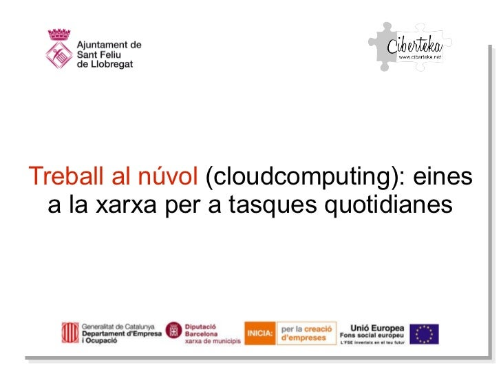 Treball al   núvol  (cloudcomputing): eines a la xarxa per a tasques quotidianes