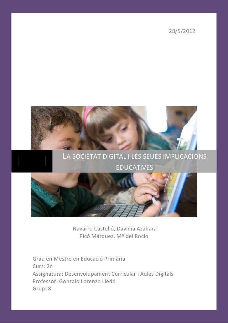 28/5/2012           LA SOCIETAT DIGITAL I LES SEUES IMPLICACIONS                                 EDUCATIVES               ...