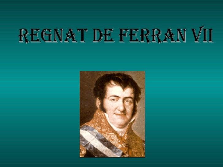 REGNAT DE FERRAN VII