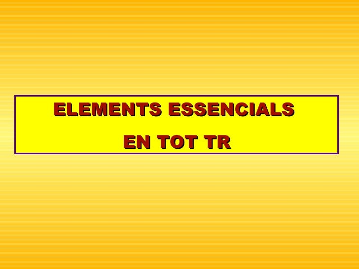 ELEMENTS ESSENCIALS  EN TOT TR