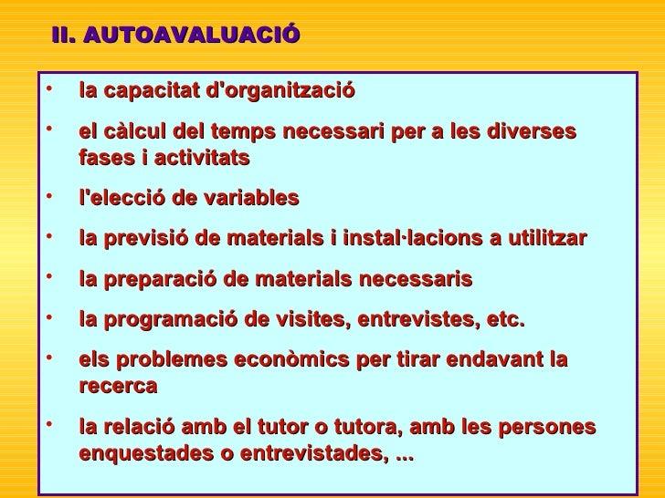 II. AUTOAVALUACIÓ <ul><li>la capacitat d'organització  </li></ul><ul><li>el càlcul del   temps necessari per a les diverse...