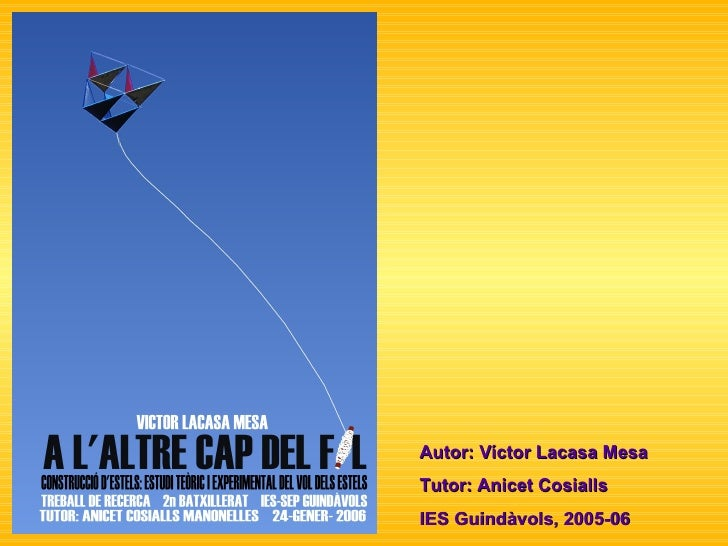 Autor: Víctor Lacasa Mesa Tutor: Anicet Cosialls  IES Guindàvols, 2005-06