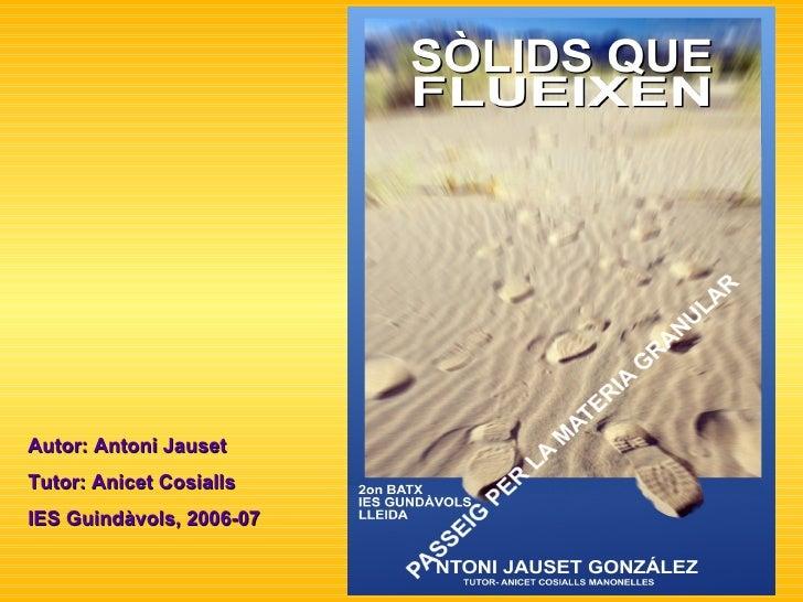 Autor: Antoni Jauset Tutor: Anicet Cosialls IES Guindàvols, 2006-07