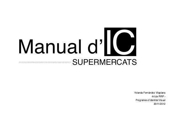 Manual d'   IC     SUPERMERCATS                Yolanda Fernández Vilaplana                               4rt de PiRP -    ...