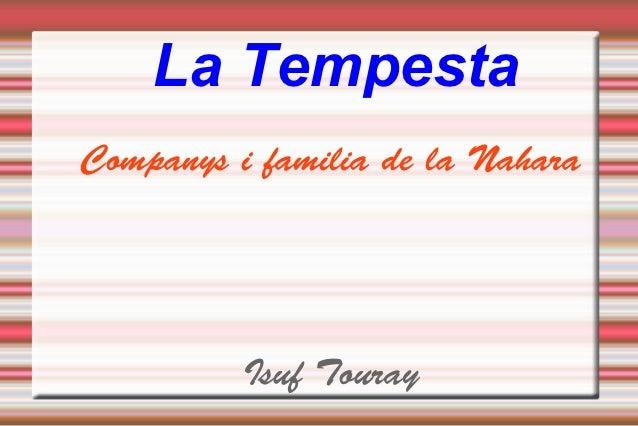 La TempestaCompanys i familia de la Nahara          Isuf Touray