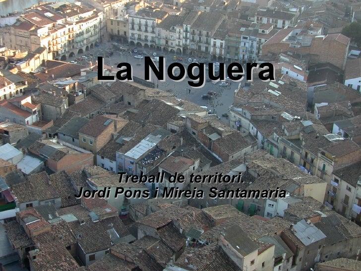 La Noguera Treball de territori. Jordi Pons i Mireia Santamaria