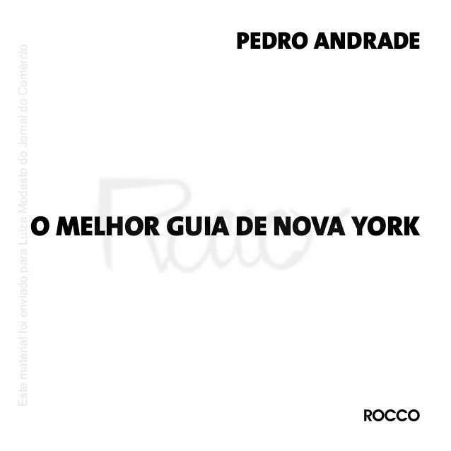 Este material foi enviado para Luiza Modesto do Jornal do Comércio  PEDRO ANDRADE  O MELHOR GUIA DE NOVA YORK