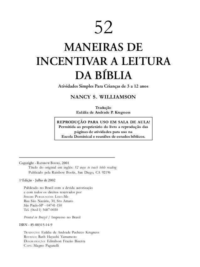 52 MANEIRAS DE INCENTIVAR A LEITURA DA BÍBLIA Atividades Simples Para Crianças de 3 a 12 anos NANCY S. WILLIAMSON Tradução...